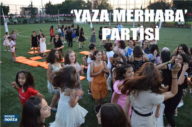 KIR ÇİÇEKLERİ'NE 'YAZA MERHABA' PARTİSİ