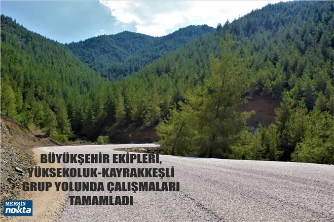 TOROSLAR YÜKSEKOLUK-KAYRAKKEŞLİ GRUP YOLU